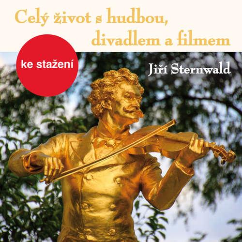 Audiokniha Celý život s hudbou, divadlem a filmem - Jiří Sternwald - Milan Neděla