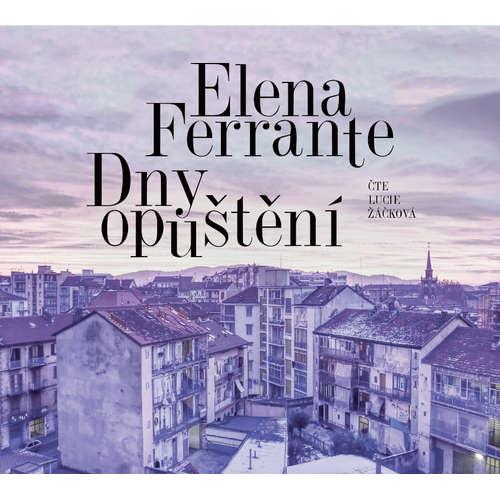 Audiokniha Dny opuštění - Elena Ferrante - Lucie Žáčková