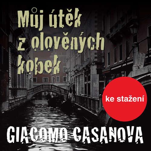 Audiokniha Můj útěk z olověných kobek - Giovanni Giacomo Casanova de Sengal - Luděk Munzar