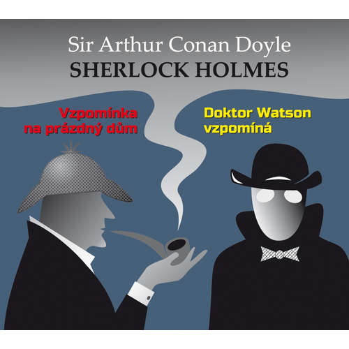 Audiokniha Sherlock Holmes - Vzpomínka na prázdný dům / Dr. Watson vzpomíná - Arthur Conan Doyle - Ilja Prachař
