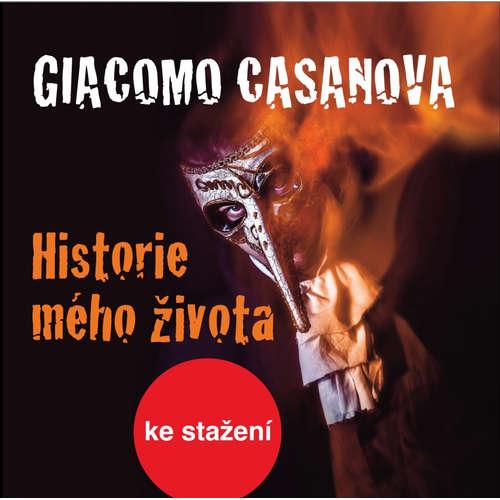 Audiokniha Historie mého života - Giovanni Giacomo Casanova de Sengal - Luděk Munzar