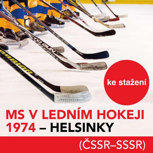 Audiokniha MS v ledním hokeji 1974 - Helsinky (ČSSR-SSSR) - Různí autoři -  Různí