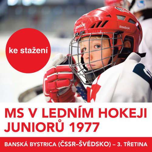 MS v ledním hokeji juniorů 1977 - Banská Bystrica (ČSSR - Švédsko) - 3.třetina