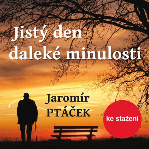 Audiokniha Jistý den daleké minulosti - Jaromír Ptáček - Rudolf Hrušínský