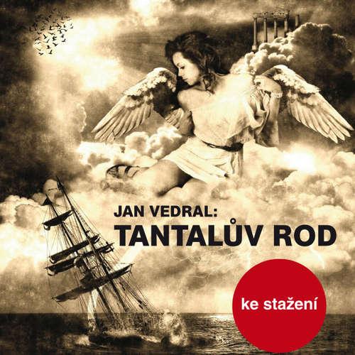 Audiokniha Tantalův rod - Jan Vedral - Ilja Racek