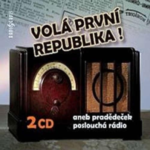 Audiokniha Volá první republika! aneb Pradědeček poslouchá rádio - Tomáš Černý - Tomáš Černý