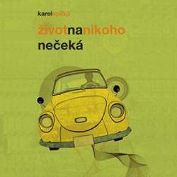 Život na nikoho nečeká - Karel Spilko (Audiokniha)