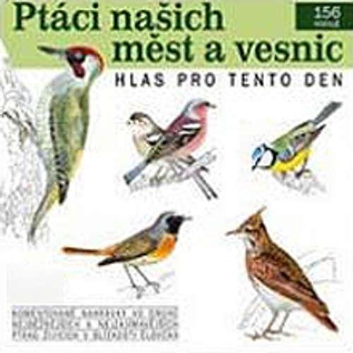 Audiokniha Ptáci našich měst a vesnic - Pavel Pelz - Rôzni Interpreti
