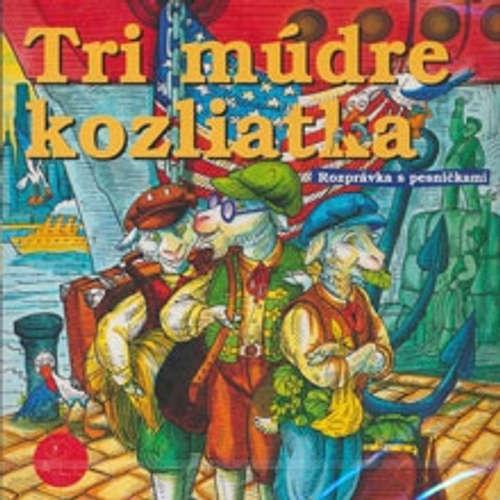 Audiokniha Tri múdre koziatka - Z Rozprávky Do Rozprávky - Róbert Roth
