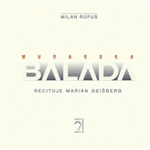 Murárska balada - Milan Rúfus (Audiokniha)