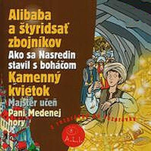 Audiokniha Alibaba a štyridsať zbojníkov, Kamenný kvietok - Z Rozprávky Do Rozprávky - Rôzni Interpreti