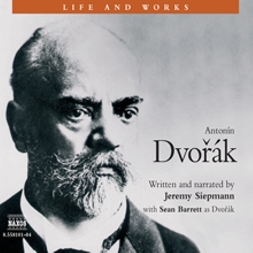 Life & Works – Antonín Dvořák - Jeremy Siepmann (Audiobook)