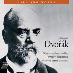 Audiobook Life & Works – Antonín Dvořák - Jeremy Siepmann - Daniel Philpott