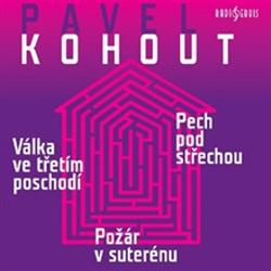 Válka ve třetím poschodí, Pech pod střechou, Požár v suterénu - Pavel Kohout (Audiokniha)