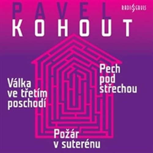 Audiokniha Válka ve třetím poschodí, Pech pod střechou, Požár v suterénu - Pavel Kohout - Barbora Hrzánová