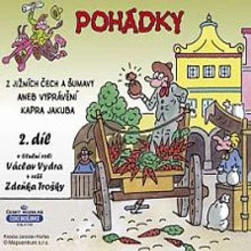 Audiokniha Pohádky z Jižních Čech a Šumavy 2 aneb vyprávění kapra Jakuba - Rôzni autori - Václav Vydra st.