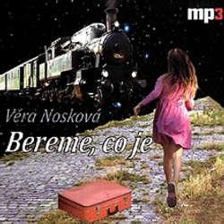Audiokniha Bereme, co je - Věra Nosková - Lenka Krčková