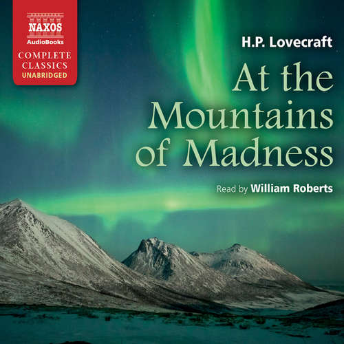 Audiobook At the Mountains of Madness (EN) - Howard Phillips Lovecraft - William Roberts
