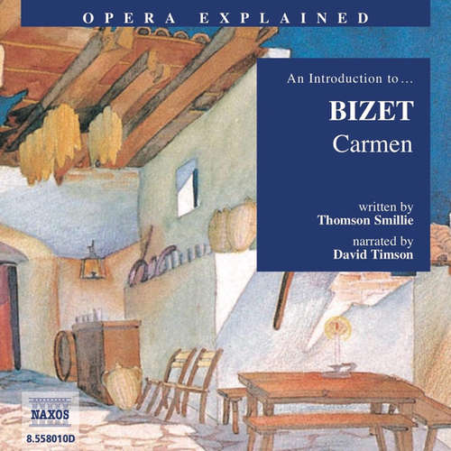 Audiobook Opera Explained – Carmen (EN) - Thomson Smillie - David Timson