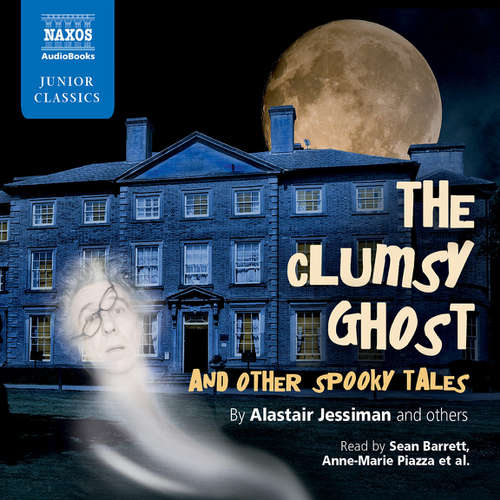 Audiobook The Clumsy Ghost and Other Spooky Tales (EN) - Alastair Jessiman - Sean Barrett