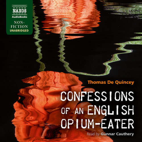 Audiobook Confessions of an English Opium-Eater (EN) - Thomas de Quincey - Gunnar Cauthery