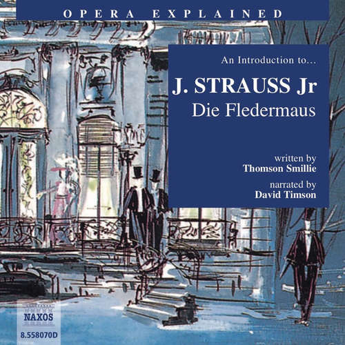 Audiobook Opera Explained – Die Fledermaus (EN) - Thomson Smillie - David Timson