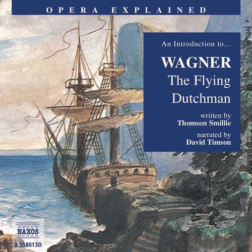 Audiobook Opera Explained – The Flying Dutchman (EN) - Thomson Smillie - David Timson