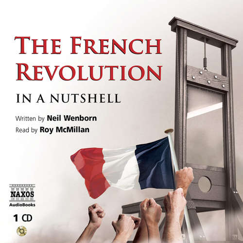 Audiobook The French Revolution – In a Nutshell (EN) - Neil Wenborn - Roy McMillan