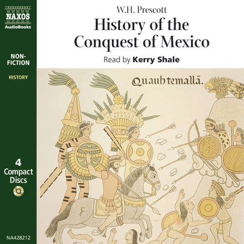 Audiobook History of the Conquest of Mexico (EN) - W.H. Prescott - Kerry Shale