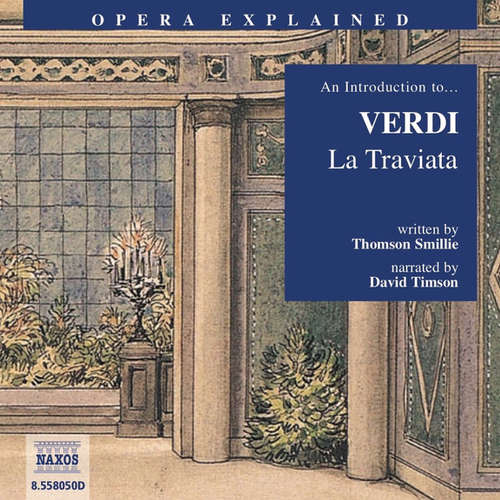 Audiobook Opera Explained – La Traviata (EN) - Thomson Smillie - David Timson