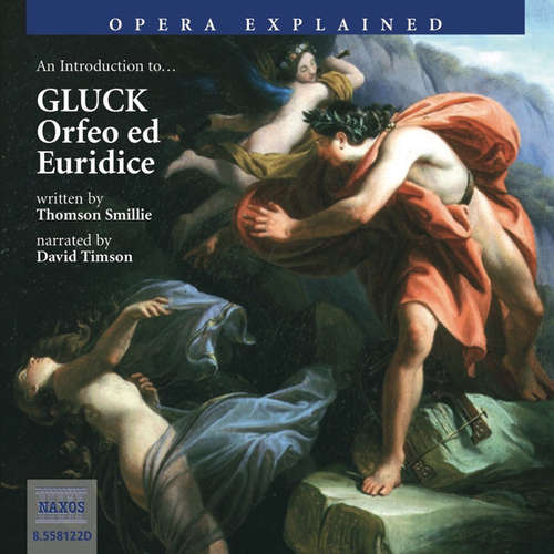 Audiobook Opera Explained – Orfeo ed Euridice (EN) - Thomson Smillie - David Timson