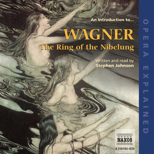 Opera Explained – The Ring of the Nibelung (EN)
