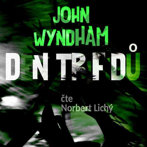 Audiokniha Den trifidů - John Wyndham - Norbetr Lichý