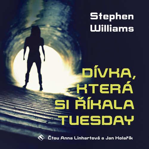 Audiokniha Dívka, která si říkala Tuesday - Stephen Williams - Anna Kameníková