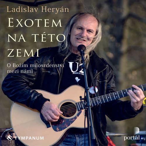 Audiokniha Exotem na této zemi - Ladislav Heryán - Ladislav Heryán