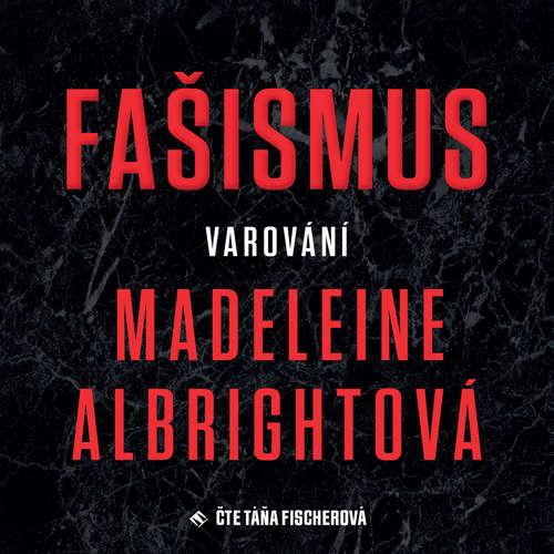 Audiokniha Fašismus - Madleine Albrightova - Táňa Fišerová