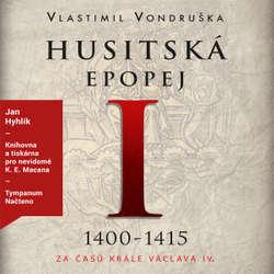 Audiokniha Husitská epopej I - Vlastimil Vondruška - Jan Hyhlík