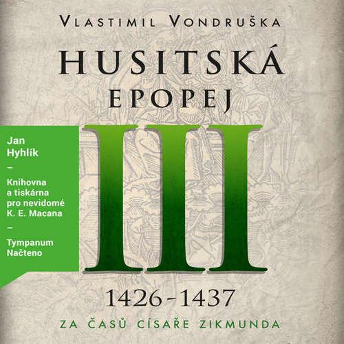 Audiokniha Husitská epopej III - Vlastimil Vondruška - Jan Hyhlík