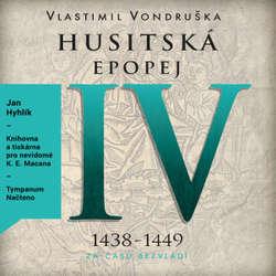 Audiokniha Husitská epopej IV - Vlastimil Vondruška - Jan Hyhlík