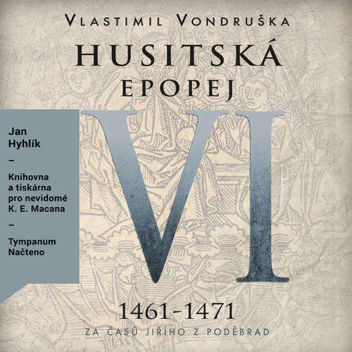 Audiokniha Husitská epopej VI - Vlastimil Vondruška - Jan Hyhlík