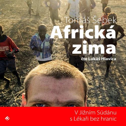 Audiokniha Africká zima - Tomáš Šebek - Lukáš Hlavica