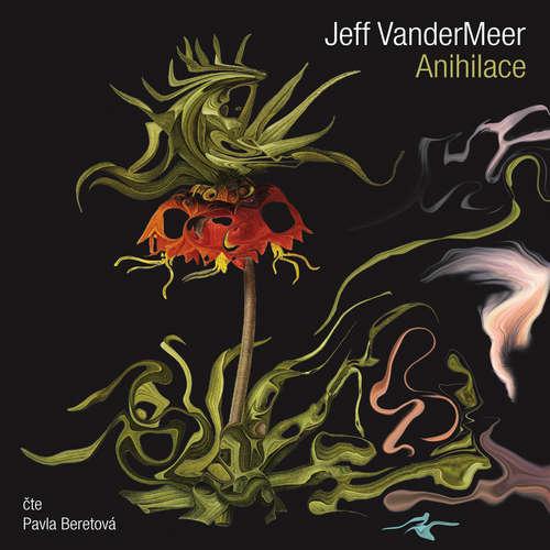 Audiokniha Anihilace - Jeff VanderMeer - Pavla Beretová