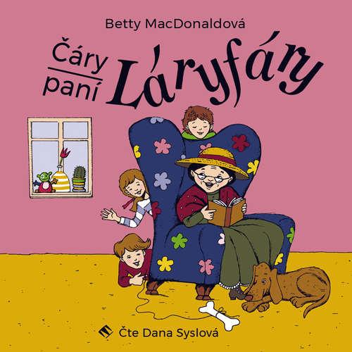 Audiokniha Čáry paní Láryfáry - Betty MacDonaldová - Dana Syslová