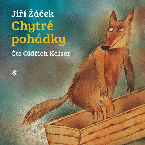 Audiokniha Chytré pohádky - Jiří Žáček - Oldřich Kaiser