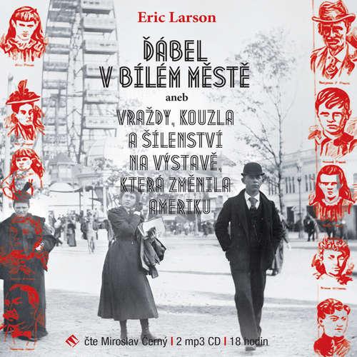 Audiokniha Ďábel v Bílém městě - Erik Larson - Miroslav Černý