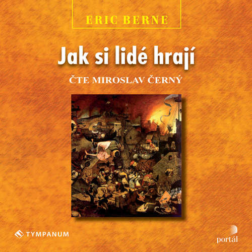 Audiokniha Jak si lidé hrají - Eric Berne - Miroslav Černý