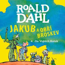 Audiokniha Jakub a obří broskev - Roald Dahl - Vojtěch Kotek
