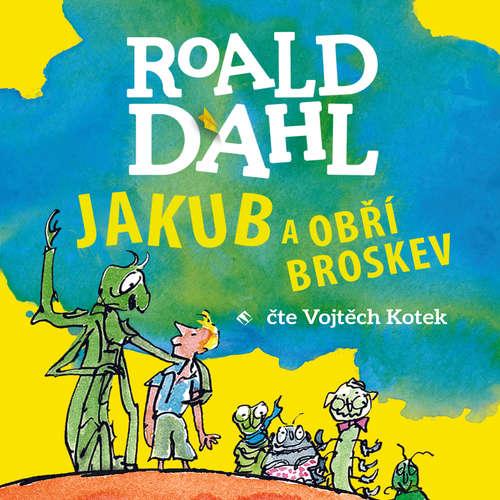 Audiokniha Jakub a obří broskev - Roald Dahl - Vojta Kotek
