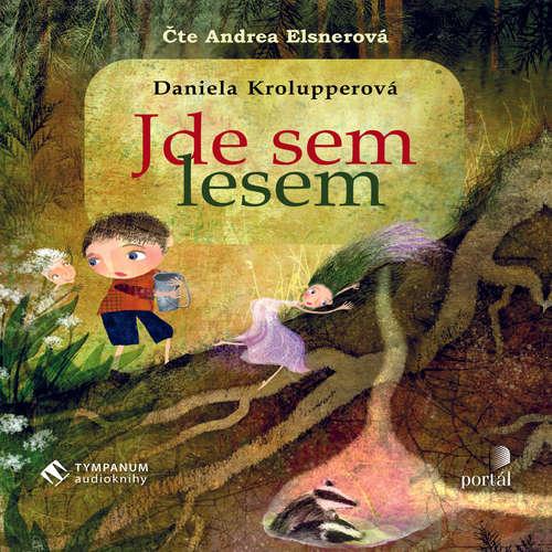 Audiokniha Jde sem lesem - Daniela Krolupperová - Andrea Elsnerová
