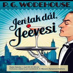 Audiokniha Jen tak dál, Jeevesi - Pelham Grenville Wodehouse - Radek Valenta